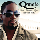 Don't Wanna Fight feat.Trina/Qwote