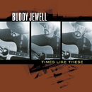 Times Like These/Buddy Jewell