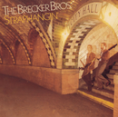 Straphangin'/The Brecker Brothers