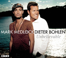 Unbelievable/Mark Medlock & Dieter Bohlen