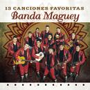 15 Canciones Favoritas/Banda Maguey