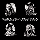 The Good, The Bad, The Ugly & The Crazy/Super Cat, Junior Cat, Junior Demus & Nicodemus