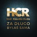Za Dlugo Bylas Sama feat.Klaudia Duda/HCR
