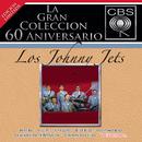 La Gran Coleccion Del 60 Aniversario CBS - Los Johnny Jets/Los Johnny Jets