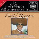 La Gran Coleccion Del 60 Aniversario CBS - David Reynoso/David Reynoso