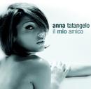 Il Mio Amico/Anna Tatangelo