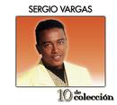 10 De Colección/Sergio Vargas