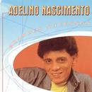 Grandes Sucessos - Adelino Nascimento/Adelino Nascimento