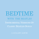 Bedtime With The Beatles - Instrumental Versions Of Classic Beatles Songs/Jason Falkner
