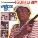 Malandro Rife/Bezerra Da Silva