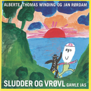 Sludder Og Vrøvl Gamle Jas/Alberte, Thomas Winding og Jan Rørdam
