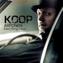 Every Song I Hear/Koop Arponen