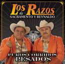 Puros Corridos Pesados/Los Razos De Sacramento Y Reynaldo