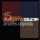 15 Grandes Éxitos/Andrés Cepeda, Poligamia