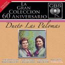 La Gran Colección del 60 Aniversario CBS - Dueto Las Palomas/Dueto Las Palomas