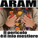 Il Pericolo E' Il Mio Mestiere/Aram Quartet