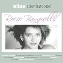 Ellas Cantan Asi/Rocío Banquells