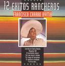 """Serie 12 Exitos Rancheros/Francisco """"Charro"""" Avitia"""