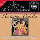 La Gran Colección del 60 Aniversario CBS - Las Hermanas Padilla/Las Hermanas Padilla