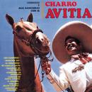 """Corridos Y Mas Rancheras Con El Charro Avitia/Francisco """"Charro"""" Avitia"""