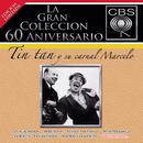 La Gran Coleccion Del 60 Aniversario CBS - Tin Tan Y Su Carnal Marcelo/Tin Tán y Marcelo