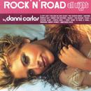 """Rock""""N'Road All Night By Danni Carlos/Danni Carlos"""