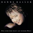 Wir sind nur Gast auf dieser Welt/Hanne Haller