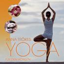 Yoga für den Morgen/Anna Trökes