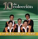 10 De Coleccion/Los Huracanes del Norte