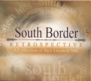 Restrospective - A Collection of Their Greatest Hits/South Border