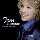 Ik Kom Eraan!/Tom Klijbroek