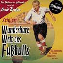 Zeigler´s wunderbare Welt des Fußballs/Arnd Zeigler