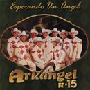 Esperando un Ángel/Banda Arkangel R-15