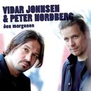 Den Morgenen/Vidar Johnsen & Peter Nordberg