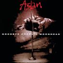 Goodbye Charlie Moonhead/Aslan