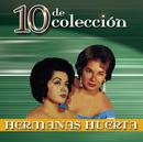 10 de Colección/Hermanas Huerta