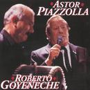 Astor Piazzolla/ Roberto Goyeneche/Astor Piazzolla & Roberto Goyeneche