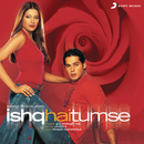 Ishq Hai Tumse (Original Motion Picture Soundtrack)/Himesh Reshammiya