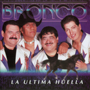 La Ultima Huella/Bronco