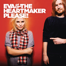 Please!/Eva & The Heartmaker
