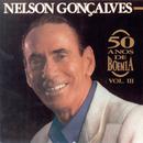 50 Anos De Boêmia, Vol. 3/Nelson Gonçalves