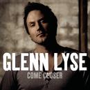 Come Closer/Glenn Lyse