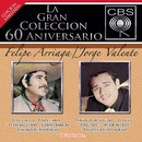 La Gran Coleccion Del 60 Aniversario CBS - Felipe Arriaga / Jorge Valente/Felipe Arriaga & Jorge Valente