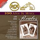 RCA 100 Años De Musica/Los Dos Reales