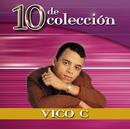 10 De Colección/Vico C