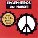 Ouça O Que Eu Digo: Não Ouça Ninguém/Engenheiros Do Hawaii