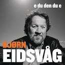 E Du Den Du E/Bjørn Eidsvåg