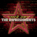 Rock On/The Refreshments