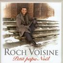 Petit Papa Noël/Roch Voisine
