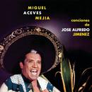 Canciones De Jose Alfredo Jimenez/Miguel Aceves Mejía